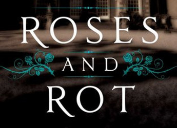 Roses and Rot (Feature)