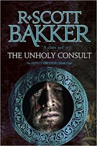 Unholy Consult (Aspect-Emperor) by R. Scott Bakker