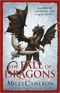 The Fall of Dragons (Traitor Son) by Miles Cameron