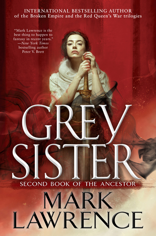 Grey Sister (Book of the Ancestor) by Mark Lawrence