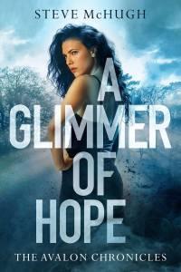A Glimmer of Hope (Avalon Chronicles) by Steve McHugh