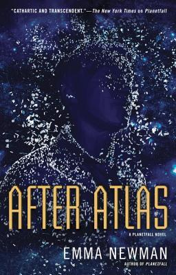 After Atlas (Planetfall) by Emma Newman
