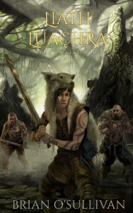Liath Luachra: The Swallowed (The Irish Woman Warrior) by Brian O'Sullivan