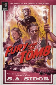 Fury from the Tomb (Institute for Singular Antiquities) by S.A. Sidor