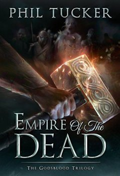 Empire of the Dead (Godsblood) by Phil Tucker