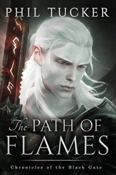 Path of Flames (Chronicles of the Black Gate) by Phil Tucker
