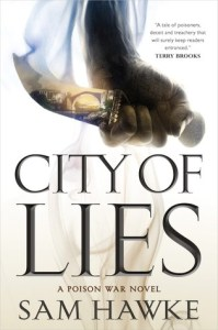 City of Lies (Poison Wars) by Sam Hawke