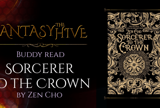 Sorcerer to the Crown by Zen Cho (buddy read on The Fantasy Hive)