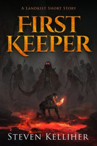 First Keeper (Landkist Saga Short Story) by Steven Kelliher