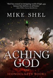 Aching God (Iconoclasts) by Mike Shel