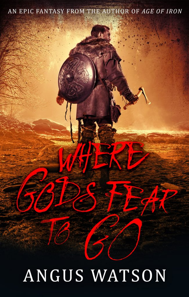 Where Gods Fear To Go (West of West) by Angus Watson
