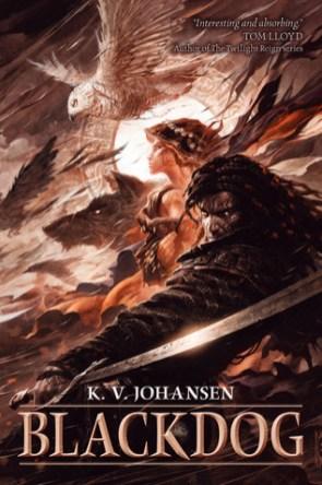 Blackdog (Gods of the Caravan Road) by K.V. Johansen