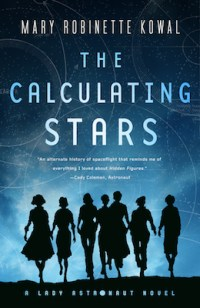 The Calculating Stars (Lady Astronaut) by Mary Robinette Kowal