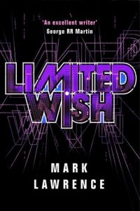 Limited Wish (Impossible Times) by Mark Lawrence