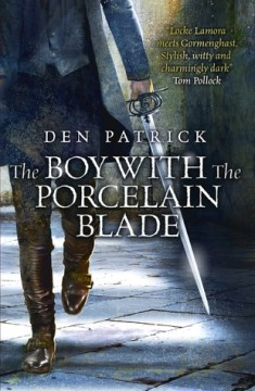 Patrick - The Boy With the Porcelain Blade