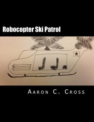 Robocopter Ski Patrol by Aaron C. Cross