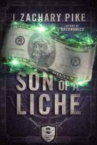 Son of a Liche (Dark Profit Saga) by J. Zachary Pike