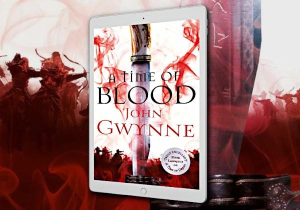 A Time of Blood (Of Blood and Bone) by John Gwynne
