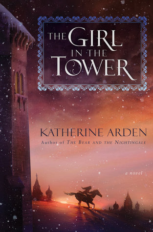 The Girl in the Tower (Winternight) by Katherine Arden