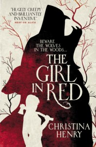 The Girl in Red by Christina Henry (Book Cover)