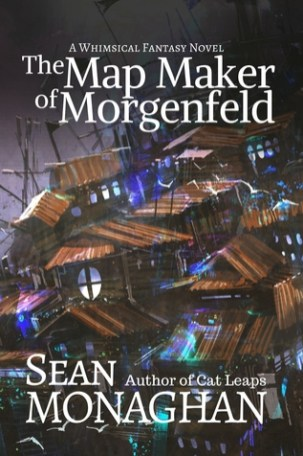 The Map-Maker of Morgenfeld by Sean Monaghan