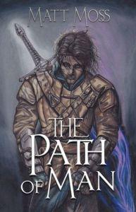 The Path of Man (Soul Stone Trilogy) by Matt Moss