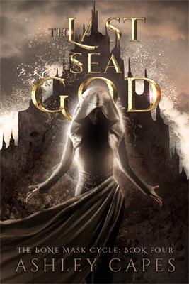 The Last Sea God (Bone Mask Cycle) by Ashley Capes