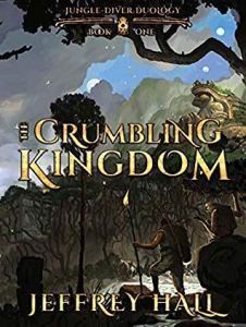 The Crumbling Kingdom (Jungle Divers) by Jeffrey Hall