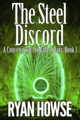 The Steel Discord (Concerto For The End of Days) by Ryan Howse