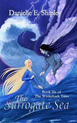 The Surrogate Sea (Wilderhark Tales) by Danielle E. Shipley