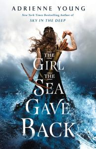 The Girl The Sea Gave Back (Sky in the Deep) by Adrienne Young