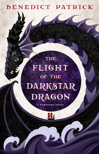 The Flight of the Darkstar Dragon by Benedict Patrick