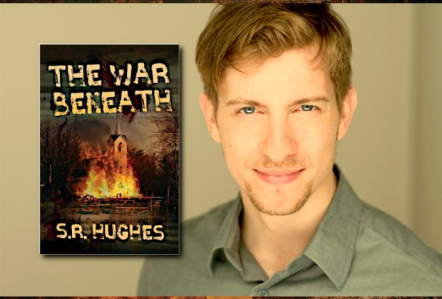 S.R. Hughes, author of THE WAR BENEATH
