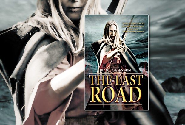 The Last Road (Gods of the Caravan Road) by K.V. Johansen