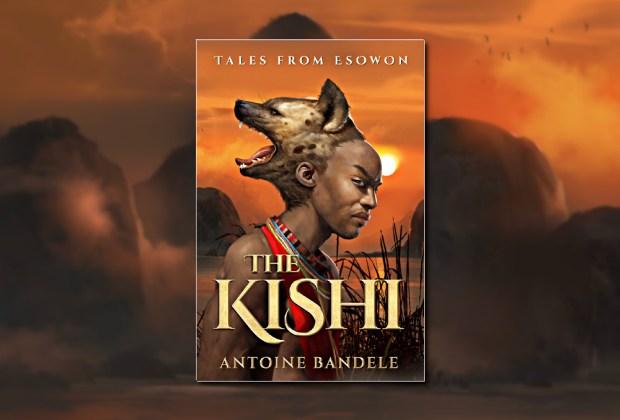 The Kishi (Tales from Esowon) by Antoine Bandele