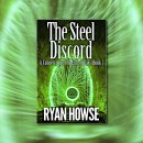 The Steel Discord (A Concerto for the End of Days) by Ryan Howse