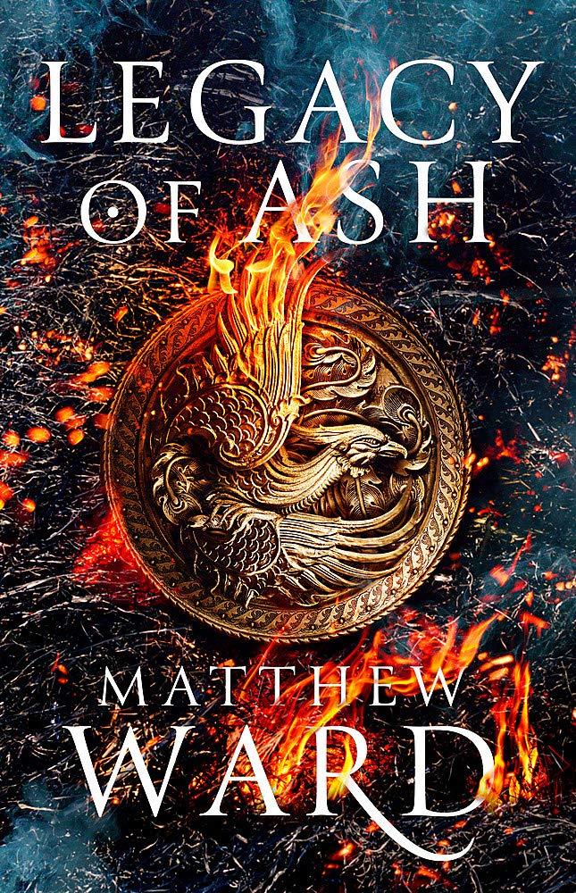 Legacy of Ash by Matthew Ward