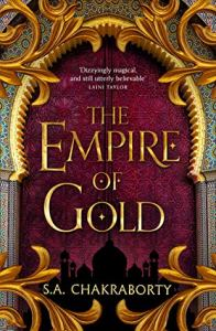 The Empire of Gold (Daevabad Trilogy) by S.A. Chakraborty