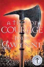 A Time of Courage (Of Blood and Bone) by John Gwynne