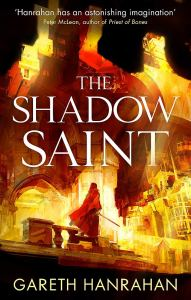 The Shadow Saint (Black Iron Legacy) by Gareth Hanrahan