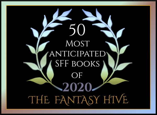 The Fantasy Hive's 50 Most Anticipated SFF Books of 2020