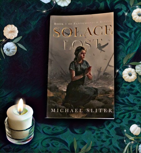 Solace Lost (Pandemonium Rising) by Michael Sliter