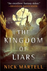 The Kingdom of Liars (Legacy of the Mercenary Kings) by Nick Martell (US Cover)
