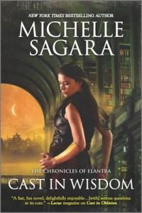 Cast in Wisdom (Chronicles of Elantra) by Michelle Sagara West