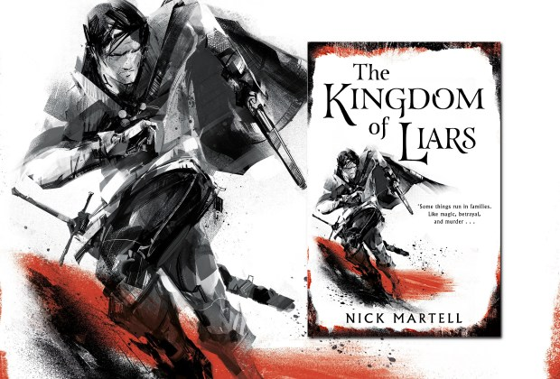 The Kingdom of Liars (Legacy of the Mercenary Kings) by Nick Martell