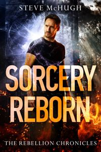 Sorcery Reborn (Rebellion Chronicles) by Steve McHugh