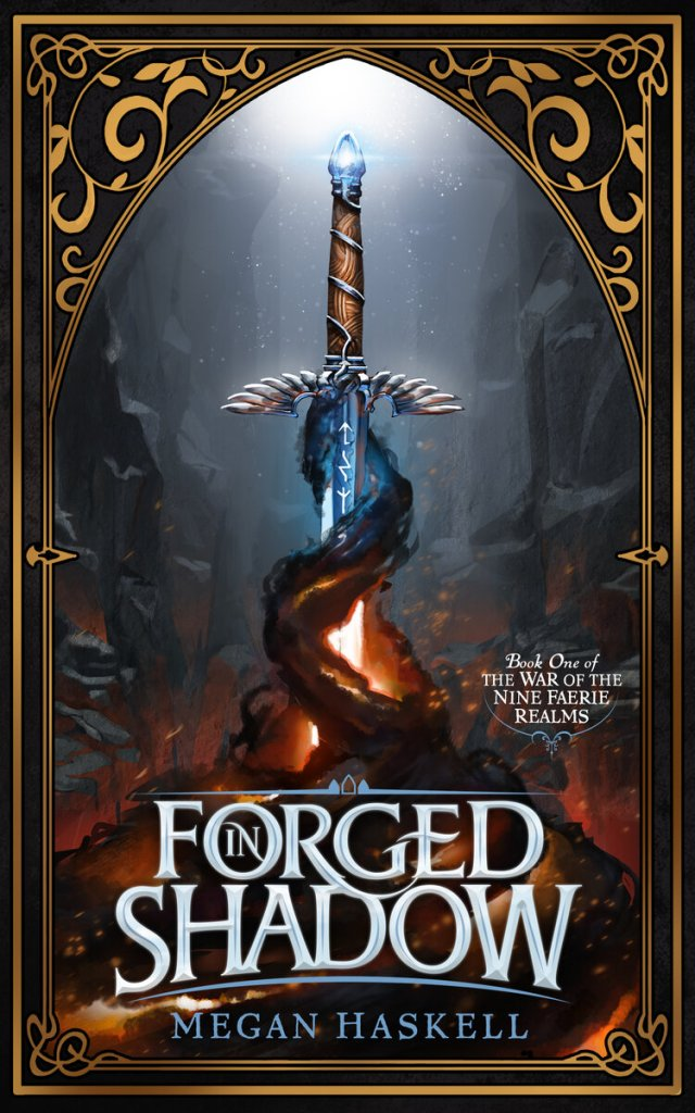 Forged in Shadow (War of the Nine Faerie Realms) by Megan Haskell