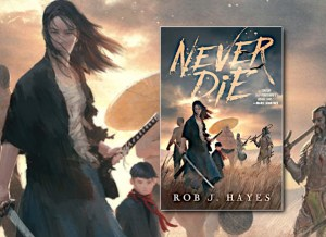 Never Die (Mortal Techniques) by Rob J. Hayes