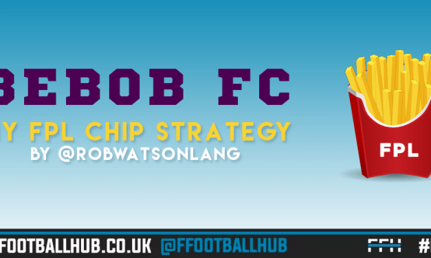BEBOB FC – My FPL Chip Strategy
