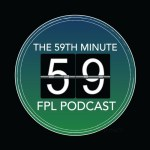 FPL General's 59th Minute Podcast